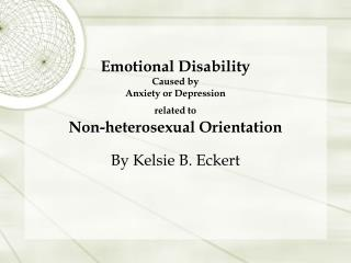 Emotional Disability Caused by  Anxiety or Depression  related to Non-heterosexual Orientation