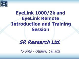 EyeLink 1000/2k and EyeLink Remote  Introduction and Training Session