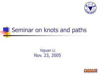 Seminar on knots and paths