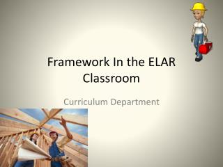 Framework In the ELAR Classroom
