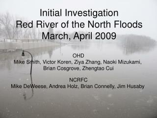 Initial Investigation Red River of the North Floods March, April 2009