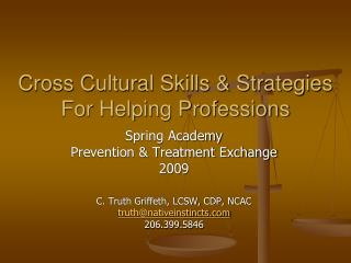 Cross Cultural Skills & Strategies  For Helping Professions