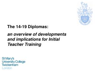 The 14-19 Diplomas:   an overview of developments and implications for Initial Teacher Training