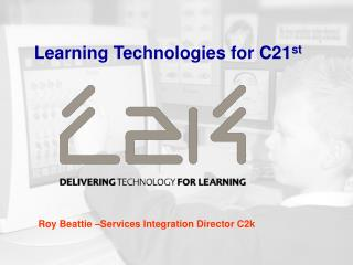 Learning Technologies for C21 st