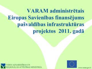 VARAM – administrētie fondi