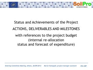 Status and Achievements of the Project ACTIONS, DELIVERABLES AND MILESTONES