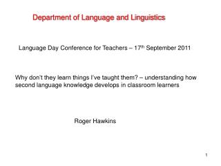 Language Day Conference for Teachers – 17 th  September 2011