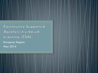 Community Supported  Agroforestry -based  Learning (CSAL)