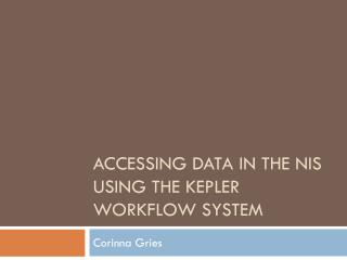 Accessing data in the NIS using the  Kepler  workflow system