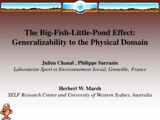 The Big-Fish-Little-Pond Effect: Generalizability to the Physical Domain Julien Chanal , Philippe Sarrazin