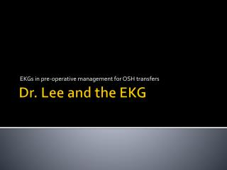 Dr. Lee and the EKG