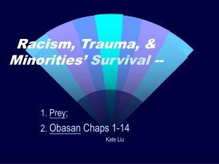 Racism, Trauma, & Minorities' Survival --
