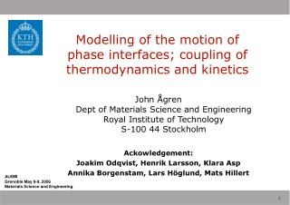 Modelling of the motion of phase interfaces; coupling of thermodynamics and kinetics