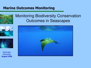 Monitoring Biodiversity Conservation Outcomes in Seascapes