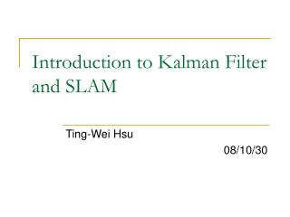 Introduction to Kalman Filter and SLAM