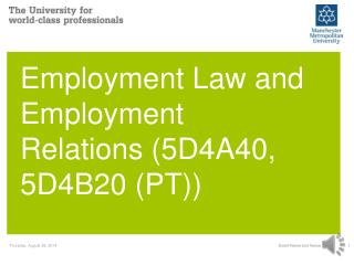 Employment Law and Employment Relations (5D4A40, 5D4B20 (PT))