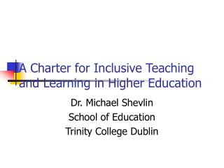 A Charter for Inclusive Teaching and Learning in Higher Education