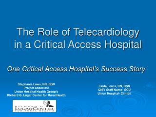The Role of Telecardiology in a Critical Access Hospital
