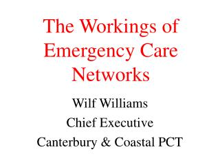 The Workings of Emergency Care Networks
