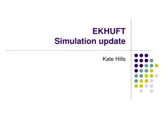 EKHUFT Simulation update