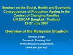 Seminar on the Social, Health and Economic Consequences of Population Ageing in the Context of Changing Families UN ESCA