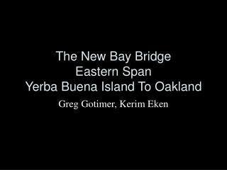 The New Bay Bridge Eastern Span Yerba Buena Island To Oakland