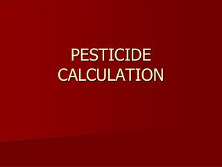 PESTICIDE CALCULATION