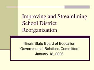 Improving and Streamlining School District Reorganization