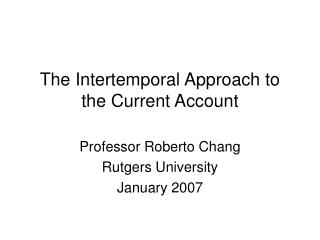 The Intertemporal Approach to the Current Account