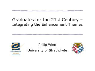 Graduates for the 21st Century –  Integrating the Enhancement Themes