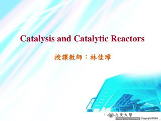 Catalysis and Catalytic Reactors