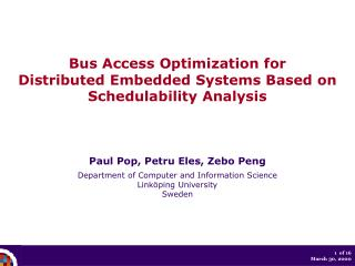 Bus Access  Optimization  for Distributed Embedded Systems Based on Schedulability Analysis