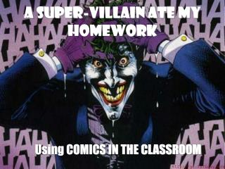 A Super-Villain Ate My Homework