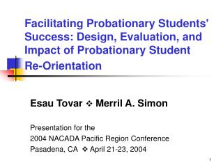 Facilitating Probationary Students Success: Design, Evaluation, and Impact of Probationary Student Re-Orientation