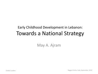 Early Childhood Development in Lebanon:  Towards a National Strategy