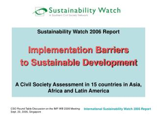 Sustainability Watch 2006 Report Implementation Barriers to Sustainable Development