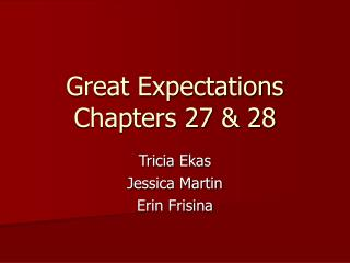 Great Expectations Chapters 27 & 28
