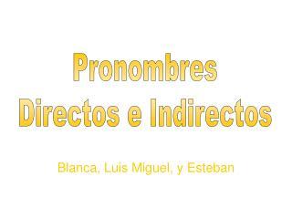 Blanca, Luis Miguel, y Esteban