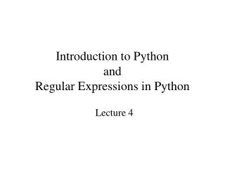Introduction to Python and Regular Expressions in Python