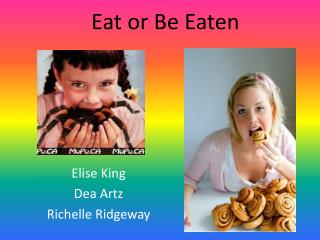 Eat or Be Eaten