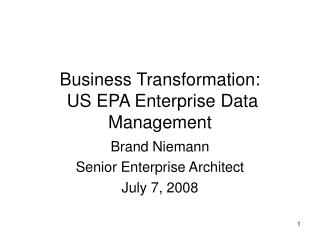 Business Transformation:  US EPA Enterprise Data Management