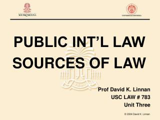 PUBLIC INT'L LAW SOURCES OF LAW