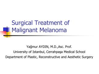 Surgical Treatment of Malignant Melanoma