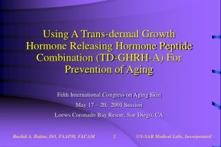 Using A Trans-dermal Growth Hormone Releasing Hormone Peptide Combination (TD-GHRH-A) For Prevention of Aging Fifth Inte