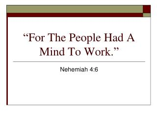 """For The People Had A Mind To Work."""