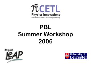 PBL  Summer Workshop  2006