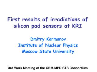 First results of irradiations of silicon pad sensors at KRI