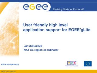 User friendly high level  application support for EGEE/gLite