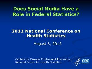 Does Social Media Have a Role in Federal Statistics?