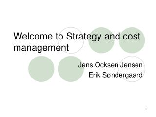 Welcome to Strategy and cost  management